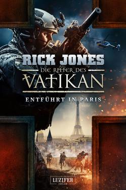 ENTFÜHRT IN PARIS (Die Ritter des Vatikan 5) von Jones,  Rick, Mehler,  Peter