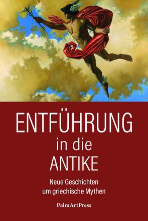 Entführung in die Antike von Hans-Christian,  Tappe, Marciniak,  Steffen, Speier,  Michael