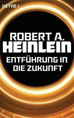 Entführung in die Zukunft von Bergner,  Wulf, Heinlein,  Robert A.