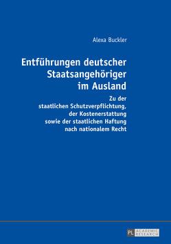 Entführungen deutscher Staatsangehöriger im Ausland von Buckler,  Alexa