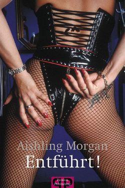 Entführt! von Morgan,  Aishling