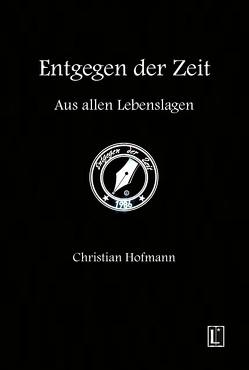 Entgegen der Zeit von Hofmann,  Christian