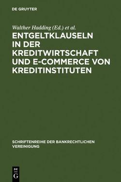 Entgeltklauseln in der Kreditwirtschaft und E-Commerce von Kreditinstituten von Hadding,  Walther, Hopt,  Klaus J., Schimansky,  Herbert