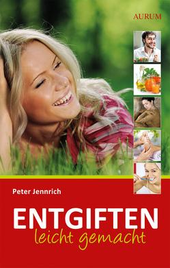 Entgiften leicht gemacht von Jennrich,  Peter