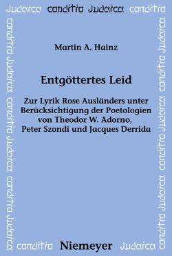 Entgöttertes Leid von Hainz,  Martin A.
