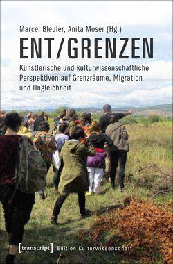ent/grenzen von Bleuler,  Marcel, Moser,  Anita