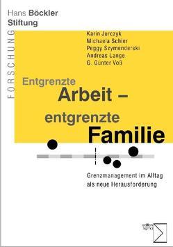 Entgrenzte Arbeit – entgrenzte Familie von Jurczyk,  Karin, Lange,  Andreas, Schier,  Michaela, Szymenderski,  Peggy, Voß,  G. Günter