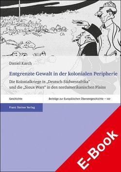 Entgrenzte Gewalt in der kolonialen Peripherie von Karch,  Daniel