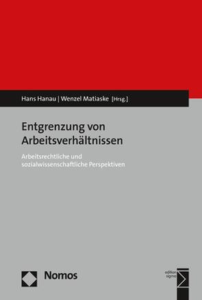 Entgrenzung von Arbeitsverhältnissen von Hanau,  Hans, Matiaske,  Wenzel