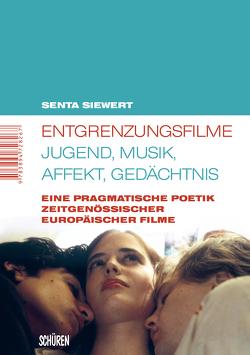 Entgrenzungsfilme – Jugend, Musik, Affekt, Gedächtnis von Siewert,  Senta