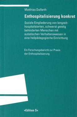 Enthospitalisierung konkret von Dalferth,  Matthias