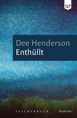 Enthüllt von Dziewas,  Dorothee, Henderson,  Dee