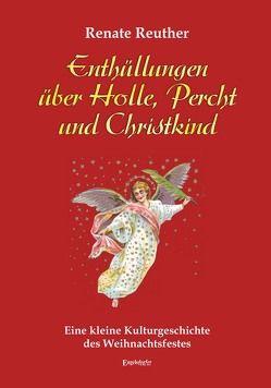 Enthüllungen über Holle, Percht und Christkind von Reuther,  Renate
