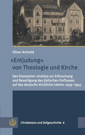 »Entjudung« von Theologie und Kirche von Arnhold,  Oliver