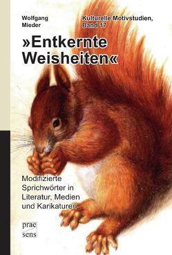 »Entkernte Weisheiten« von Mieder,  Wolfgang