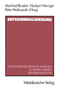 Entkriminalisierung von Brusten,  Manfred, Herriger,  Norbert, Malinowski,  Peter