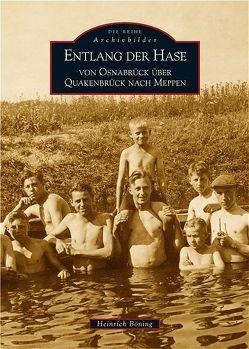 Entlang der Hase von Osnabrück über Quakenbrück nach Meppen von Böning,  Heinrich