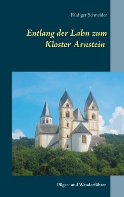 Entlang der Lahn zum Kloster Arnstein von Schneider,  Rüdiger