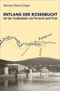 Entlang der Rosenbucht mit der Straßenbahn von Portoroz nach Piran von Gröger,  Roman Hans