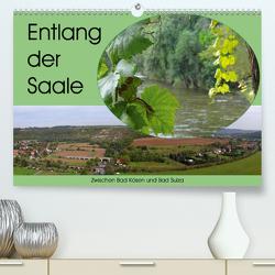 Entlang der Saale – Zwischen Bad Kösen und Bad Sulza (Premium, hochwertiger DIN A2 Wandkalender 2020, Kunstdruck in Hochglanz) von Flori0