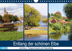 Entlang der schönen Elbe – Jerichow, Tangermünde und Havelberg (Wandkalender 2021 DIN A4 quer) von Frost,  Anja