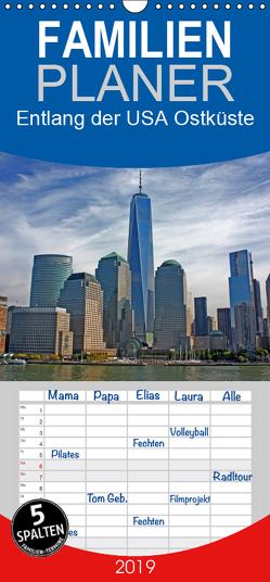 Entlang der USA Ostküste – Familienplaner hoch (Wandkalender 2019 , 21 cm x 45 cm, hoch) von Berndt,  Stefan