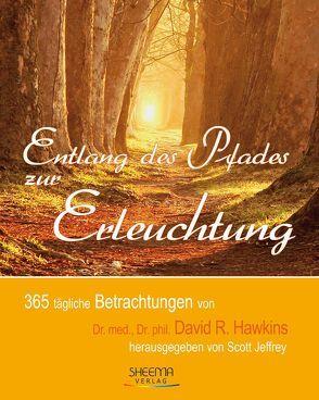 Entlang des Pfades zur Erleuchtung von Hawkins,  David R, Jeffrey,  Scott