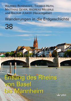 Entlang des Rheins von Basel bis Mannheim von Geyer,  Matthias, Huth,  Thomas, Junker,  Baldur, Megerle,  Andreas, Rosendahl,  Wilfried