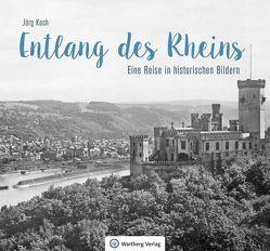 Entlang des Rheins von Koch,  Jörg