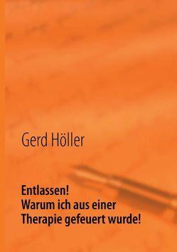 Entlassen! von Höller,  Gerd