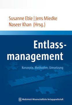 Entlassmanagement von Eble,  Susanne, Khan,  Naseer, Miedke,  Jens