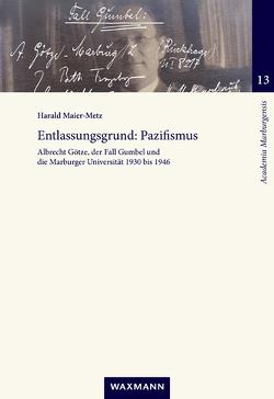 Entlassungsgrund: Pazifismus von Maier-Metz,  Harald