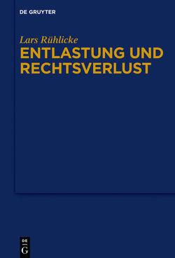 Entlastung und Rechtsverlust von Rühlicke,  Lars