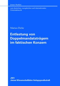Entlastung von Doppelmandatsträgern im faktischen Konzern von Dicke,  Marius