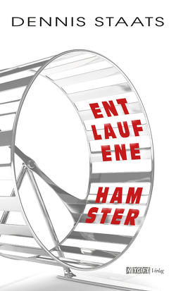 Entlaufene Hamster von Staats,  Dennis