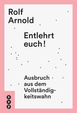 Entlehrt euch! von Arnold,  Rolf