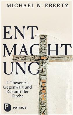 Entmachtung von Ebertz,  Michael N.