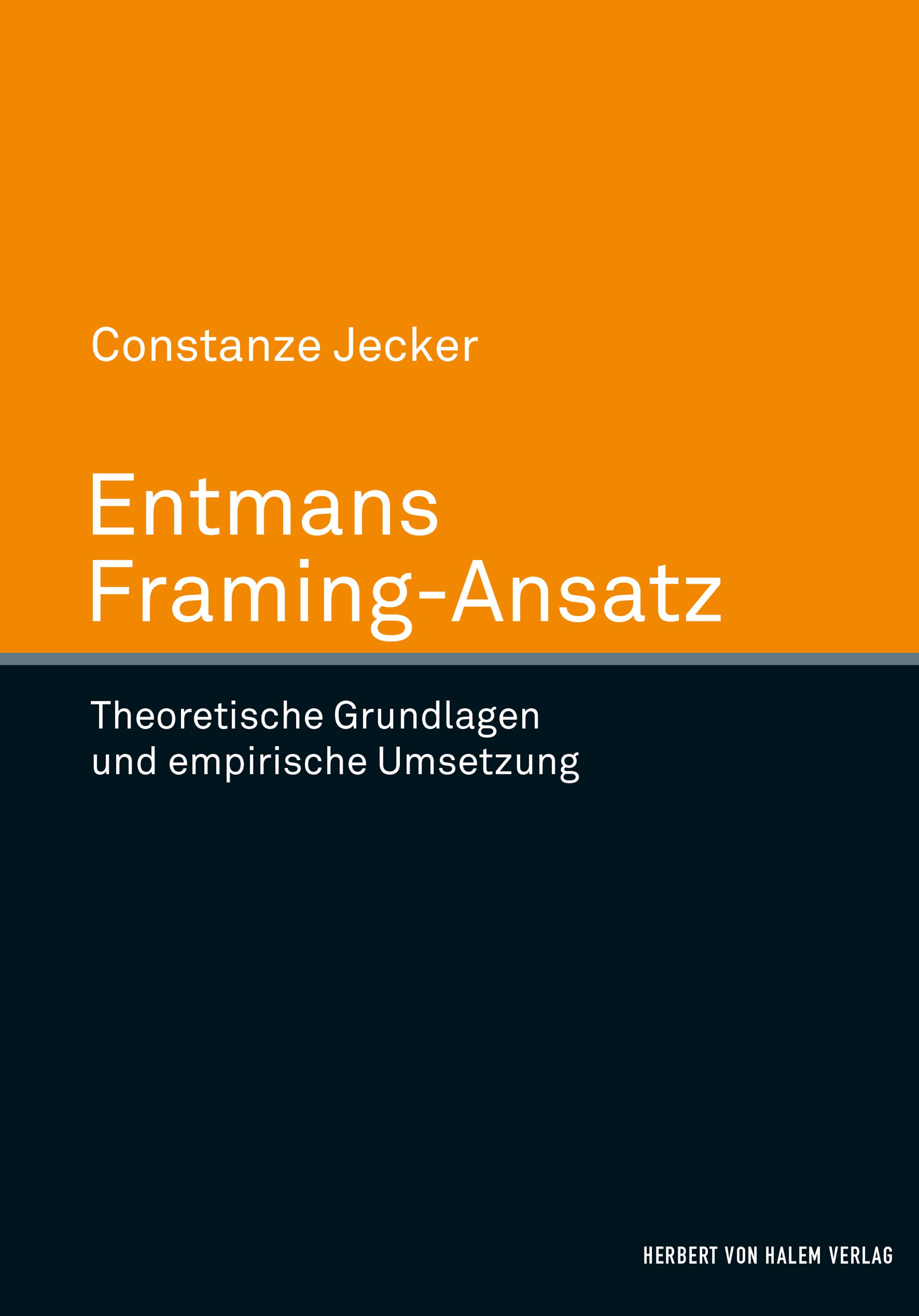 Entmans Framing-Ansatz von Jecker, Constanze: Theoretische Grundlegung