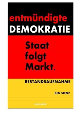 Entmündigte Demokratie. von Stenz,  Ben
