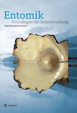 Entomik von Schmitz-Gielsdorf,  Dr. Jörg Karl Siegfried