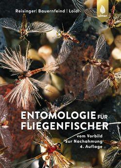 Entomologie für Fliegenfischer von Bauernfeind,  Ernst, Loidl,  Erhard, Reisinger,  Walter