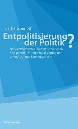 Entpolitisierung der Politik? von Serloth,  Barbara