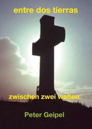 entre dos tierras von Geipel,  Peter