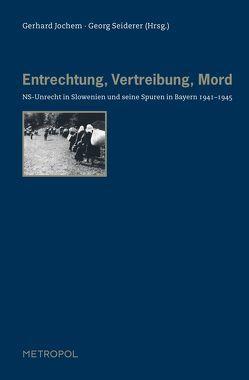Entrechtung, Vertreibung, Mord von Jochem,  Gerhard, Seiderer,  Georg