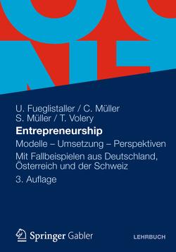 Entrepreneurship von Fueglistaller,  Urs, Fust,  Alexander, Müller,  Christoph, Müller,  Susan, Volery,  Thierry