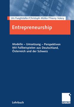 Entrepreneurship von Fueglistaller,  Urs, Müller,  Christoph A, Volery,  Thierry