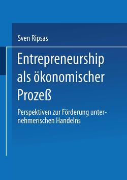 Entrepreneurship als ökonomischer Prozeß von Ripsas,  Sven
