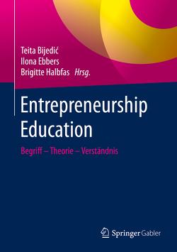 Entrepreneurship Education von Bijedic,  Teita, Ebbers,  Ilona, Halbfas,  Brigitte