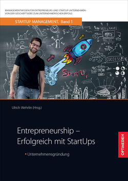 Entrepreneurship – Erfolgreich mit StartUps von Prof. Dr. Dr. h.c. Wehrlin,  Ulrich