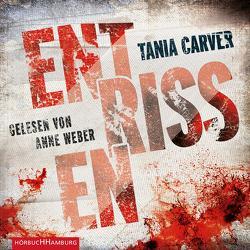 Entrissen (Ein Marina-Esposito-Thriller 1) von Carver,  Tania, Uplegger,  Sybille, Weber,  Anne